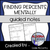 Finding Percents Mentally (Guided Notes)
