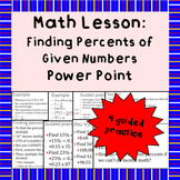 Finding Percents of Numbers - A Power Point Lesson