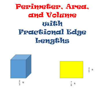 Finding Perimeter, Area, and Volume with Fractional Edge Lengths