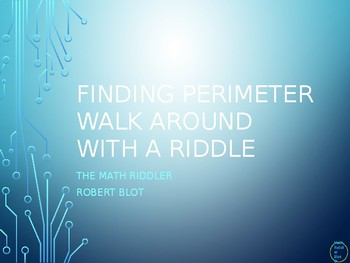 Finding Perimeter Walk Around or Gallery Walk with a Riddle
