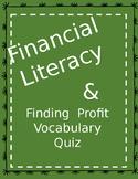 Finding Profit Vocabualry Quiz -- Financial Literacy TEK 4.10A, B