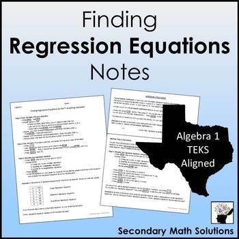 Finding Regression Equations Notes (A4A, A4C, A8B, A9E)