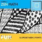 Finding Slope Between 2 Points Zen Math