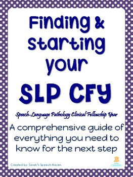 Finding & Starting Your SLP CFY: A Guide to Your Clinical
