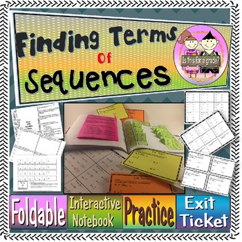 Finding Terms of Sequences Foldable, INB, Practice Sheet, Exit Ticket