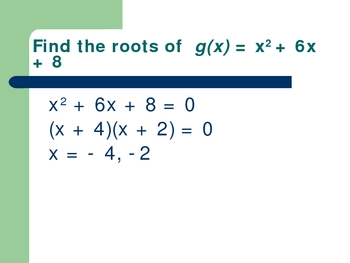 Finding the roots of polynomial functions.