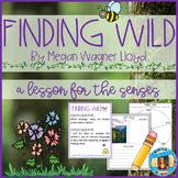 Finding Wild by Megan Wagner Lloyd Sensory Language Reading & Writing Lesson