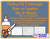 Finding X & Y Intercepts from Equations Mix-N-Match!