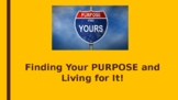 Finding Your Life's Purpose and then LIVING It!