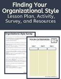 Organizational Skills: Finding Your Organizational Style Lessons & Activities