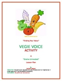 """""""Finding Your Voice"""" (Vegie Voice Exercise)"""