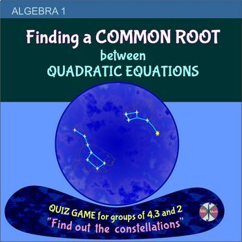 Quadratic Equations Solving by Factoring Finding a common root Group Quiz