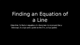Finding an Equation of a Line PowerPoint Lesson (2.4)