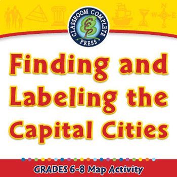 Finding and Labeling the Capital Cities - Activity - NOTEBOOK Gr. 6-8