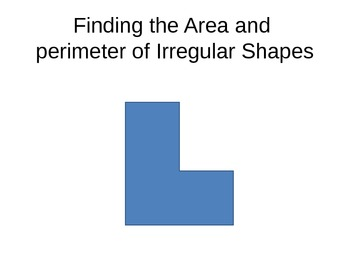 Finding the Area and Perimeter of Irregular Shapes