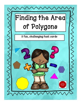 Area of Polygons:  8 Fun and Challenging Task Cards