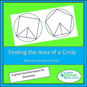 Geometry:  Finding the Area of a Circle (with the concept of Limits)