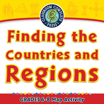 Finding the Countries and Regions - Activity - NOTEBOOK Gr. 6-8
