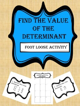 Finding the Determinant of a Matrix -- Footloose Activity