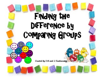 Finding the Difference by Comparing Groups