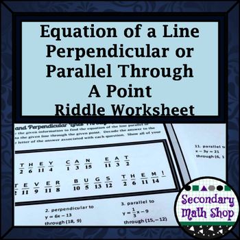 Finding the Equation of Line Parallel or Perpendicular Through a Point Riddle
