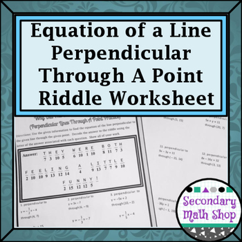 Finding the Equation of Line Perpendicular Through a Point  Riddle Worksheet
