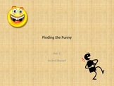 Finding the Funny Prt 1