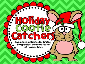 Finding the GCF of Two Numbers-Holiday Cootie Catchers
