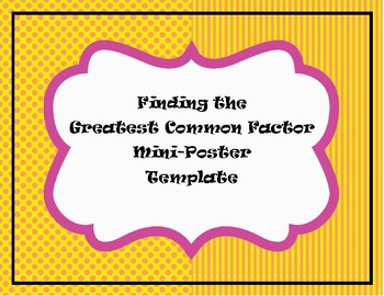 Finding the Greatest Common Factor (GCF) of Two Numbers Mini-Poster Template