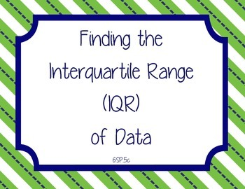 Finding the Interquartile Range -- 6th Grade Common Core Aligned