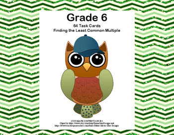 Finding the Least Common Multiple- 64 Task Cards-CCSS-Grad