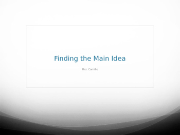Finding the Main Idea