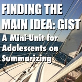 Finding the Main Idea: GIST Summarizing for 6-10 Graders
