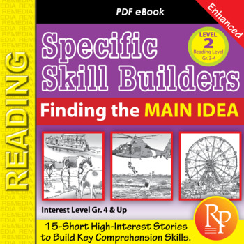 Finding the Main Idea (Reading Level 3.0-4.5) - Enhanced