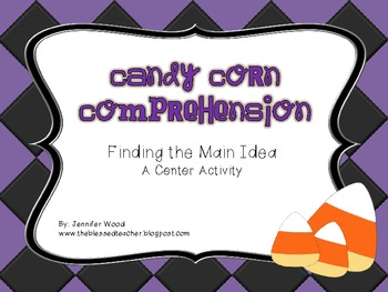 Finding the Main Idea....Candy Corn Comprehension