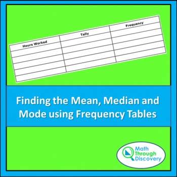 Finding the Mean, Median and Mode Using Frequency Tables