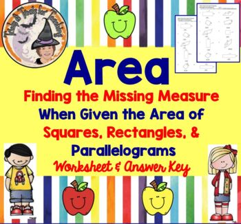 Finding the Missing Measurement Given Area of Squares Rectangles Paralleolograms