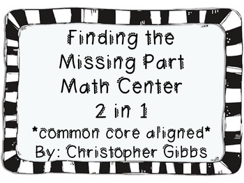 Finding the Missing Part Math Center Common Core Aligned