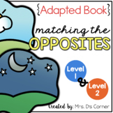 Finding the Opposite Adapted Book { Level 1 and Level 2 } Antonyms Adapted Book