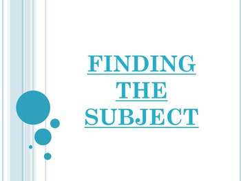 Finding the Subject PowerPoint to accompany Houghton Mifflin English 7