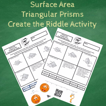 Finding the Surface Area of Triangular Prisms Create the Riddle Activity