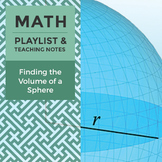 Finding the Volume of a Sphere - Playlist and Teaching Notes
