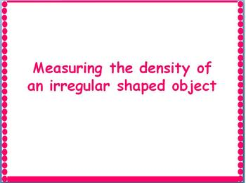 Finding the density of irregular shaped object