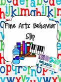 Fine Arts Behavior Slip
