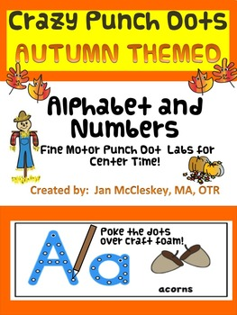 Fine Motor Crazy Punch Dots! Autumn Themed Alphabet and Numbers!