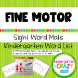 Fine Motor Sight Word Mats - Kindergarten List