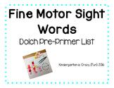 Dolch Pre Primer Fine Motor Sight Words