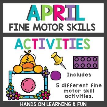 Fine Motor Skills Activities April
