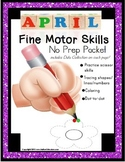 Fine Motor Skills NO PREP Packet for APRIL Occupational Therapy