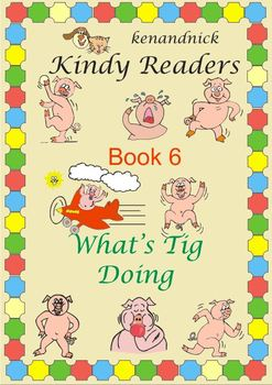 Fine Motor and Text Recognition - Kindy Reader 6 - What's Tig Doing?